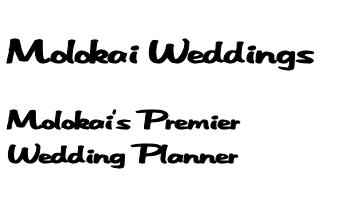 Molokai Weddings is your premier Molokai wedding planner specailizing in sunset beach weddings with a backdrop of stunning colorfull sunsets. Let Molokai Weddings create a Molokai wedding package just for you.